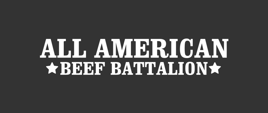 The All American Beef Battalion